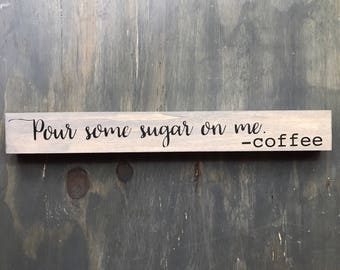 Coffee bar sign, coffee sign, pour some sugar on me sign, funny coffee sign, farmhouse coffee sign