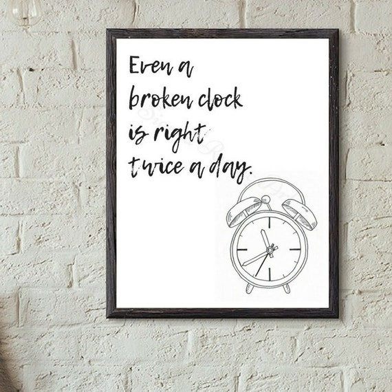 Even A Broken Clock Is Right Twice A Day Digital Print At Etsy