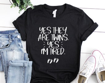 d42fc8efe7e0a Yes They Are Twins Yes I'm Tired ,Moms of Twins, funny Pregnancy Shirt,  Mother of twins funny Maternity shirt, Pregnancy Announcement Shirt