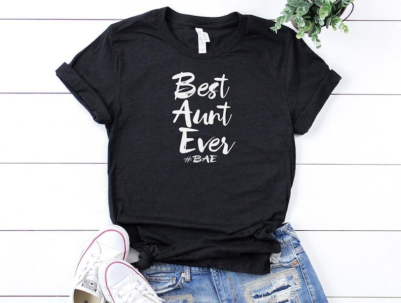 fb5c840d5 Best Aunt Ever BAE T-shirt Best Aunt Shirt Gift for Aunt | Etsy