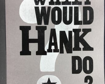 What Would Hank Do?
