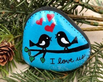 I Love Us Painted Rock, Love Stone, Anniversary Gift, Valentine Gift, Encouragement Rock, Affirmation Stone, Love Birds, stocking stuffer