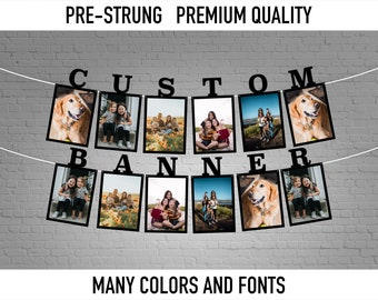 Custom Photo Banner - Personalized Engagement, Bachelorette, Birthday, Anniversary photo picture banner garland, 4x4, 4x6, 5x7, 8x10 photos