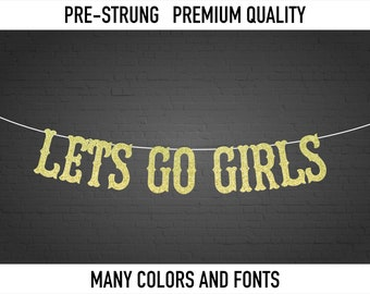 Let's Go Girls Banner - bachelorette party, Customized Banner, Western Nashville Theme, 90s cowboy cowgirl rodeo lets go banner