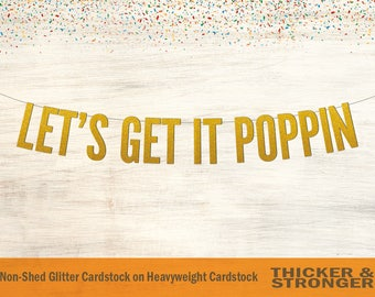 Let's Get It Poppin' Banner, Script Font - Wedding, Popcorn Bar, Party, Birthday Party, Birthday Banner, Wedding Reception, Special Occasion