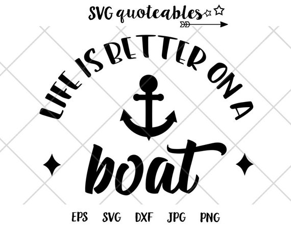 Life Is Better On A Boat Quote Svg Clipart Cut File Vector