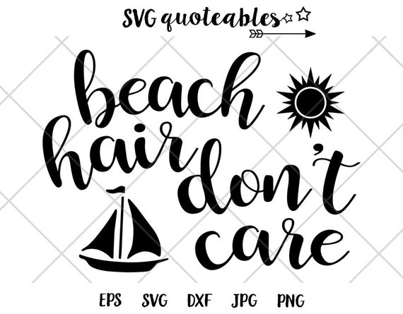 Beach Hair Don\'t Care Quote SVG Clipart Cut File, Vector, Digital Download,  Printable, DIY Outdoors Camping