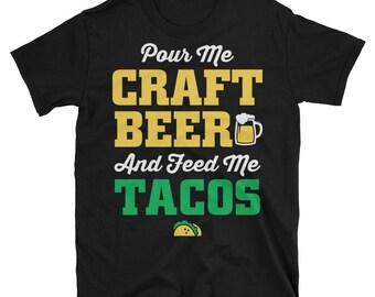 Feed me tacos - Funny taco shirt - Craft beer shirt - Beer shirts for men - Beer lover t shirt