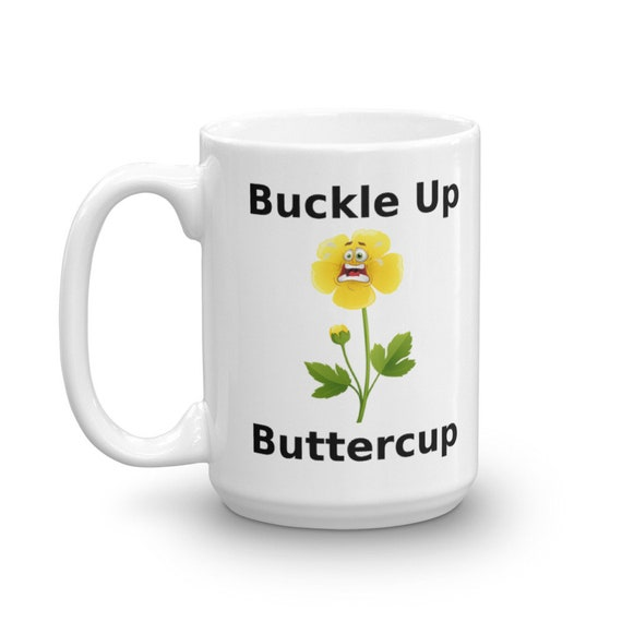 Buckle Up Butter Cup 11oz /& 15oz Coffee Mug Gift Witch Switch