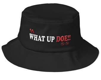 What up Doe !! Embroidered Bucket Hat