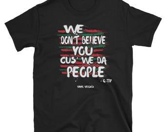 Cuz We da people too Tee - Hip Hop Boombap Vinyl Verses