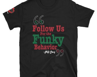 Funky Behavior Tee