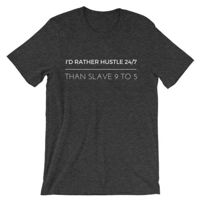 bcd6756d3a I'd Rather Hustle 24/7 Than Slave 9 to 5 Unisex short | Etsy