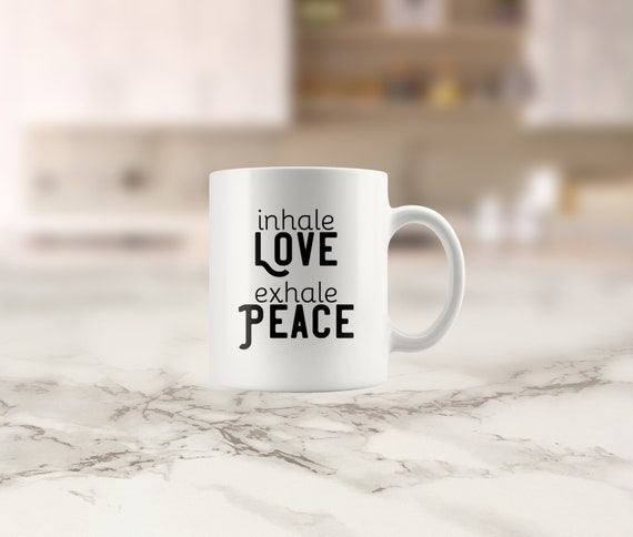 motivational mug inhale love exhale peace coffee mug