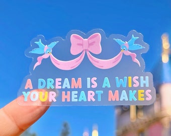 A Dream Is A Wish Cinderella Transparent Laptop Sticker Disney decal/ Positivity Quote cell phone journal hydroflask water bottle sticker