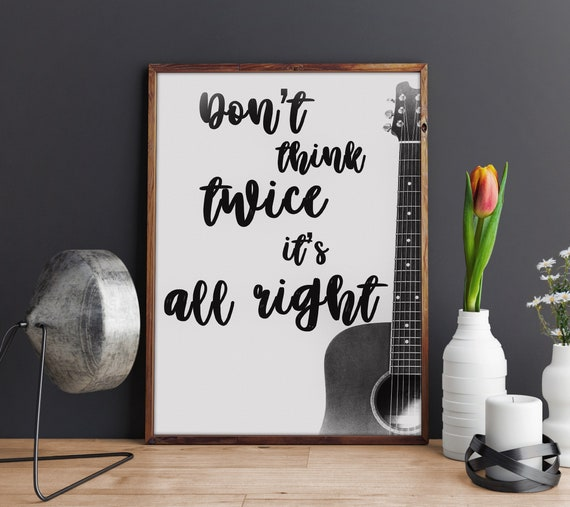 Digital File Bob Dylan Music and Lyric Art Print Home Decor Don/'t Think Twice Its Alright Instant Download Chalkboard Inspired Art