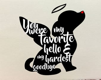 You Were My Favorite Hello & My Hardest Goodbye - Dog Loss and Sympathy Cards