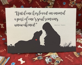 Until One Loves An Animal A Part of One's Soul Remains Unawakened - Dog Lover's Pet Loss and Sympathy Cards