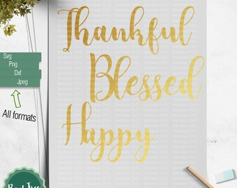 Thankful SVG, Blessed svg, Happy svg, Thankful Cut file, Blessed Printable, Cricut, Silhouette Cameo, Thankful Clipart, Dxf, Png, Svg, Jpeg