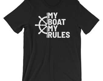 My Boat My Rules Captains T-shirt