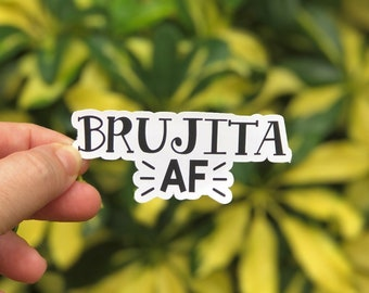 Brujita AF Sticker | Witch | Bruja |Witchy | Magic | Magical Stickers | Witchcraft | Cute Stickers| Quotes |