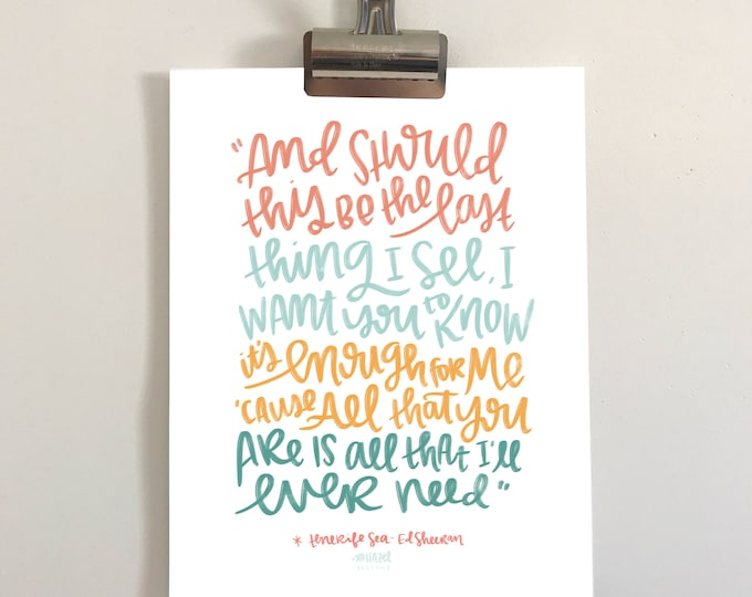 Tenerife Sea- Ed Sheeran Lyric/Quote Print