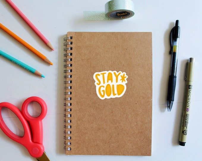 Stay Gold Quote Sticker