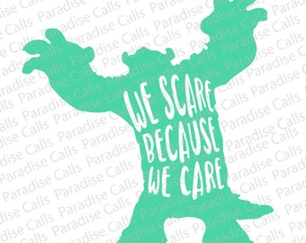 Disney Pixar Monsters Inc Sully We Scare Because We Care, Digital Download, Cut File for Silhouette or Cricut, SVG, DXF, EPS