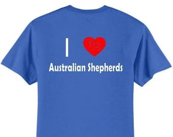 Dogs - I Love Australian Shepherds T-Shirt