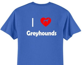 Dogs - I Love Greyhounds T-Shirt