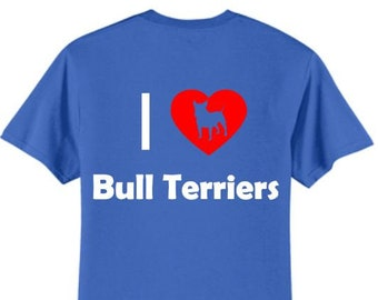 Dogs - I Love Bull Terriers T-Shirt