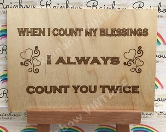 When I Count my Blessings I Always Count you Twice - Wooden A5 Sign/Plaque