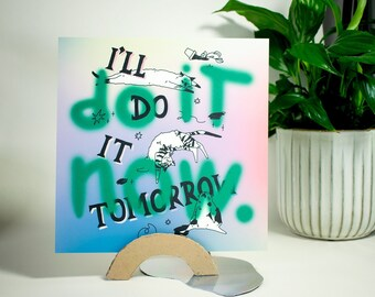 I'll do it tomorrow, do it now!   Whimsical square art print of digital illustration with graphic design elements, unmotivated cat drawings