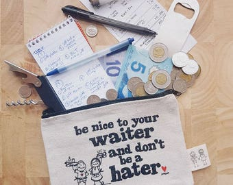 Be Nice to your Waiter - 5x7 Canvas Pouch
