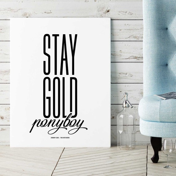 The Outsiders Stay Gold Ponyboy Printable Movie Quotes Etsy Sam jones (flash gordon) quotes stay gold ponyboy from the outsiders to john on a comedown from cocaine. etsy