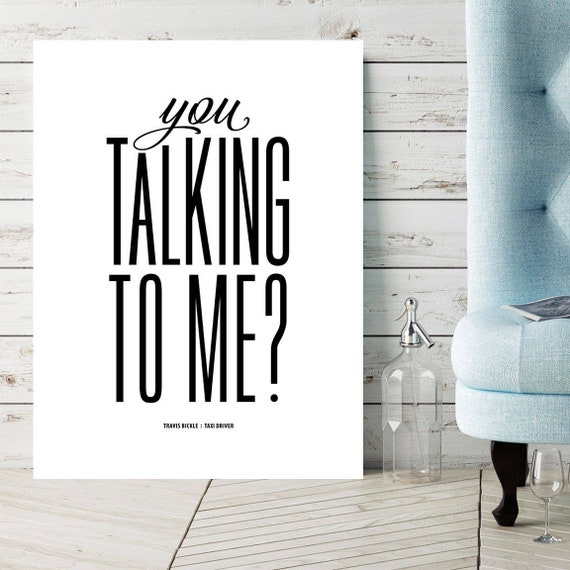 Taxi Driver You Talking To Me Printable Movie Quotes White Etsy