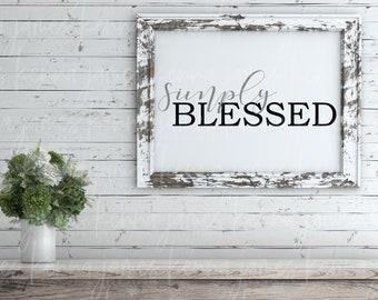 Simply Blessed svg | Blessed svg | Grateful svg | Thankful svg | Farmhouse svg | Farmhouse Style svg | SVG | DXF | JPG | cut file