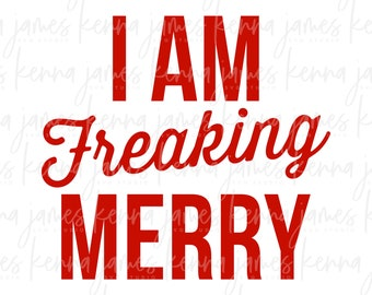 I Am Freaking Merry svg | Merry svg | Christmas svg | I Am Freaking Cold svg | Jolly af svg | Merry af svg | SVG | DXF | JPG | cut file