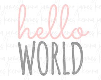 Hello World svg | Baby svg | Baby Girl svg | Newborn svg | SVG | DXF | JPG | cut file