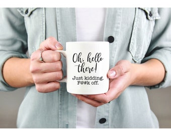 Oh, Hello There! Inappropriate Coffee Mug funny gift for boss or coworker gift funny mugs with sayings funny gift for sister sarcastic mug