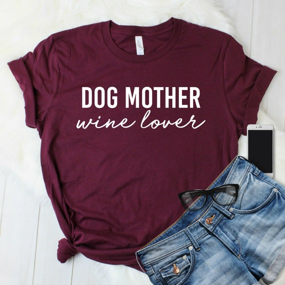 833a3312 Dog Mother Wine Lover Shirt Cute Dog Lover Gift Dog Lover | Etsy