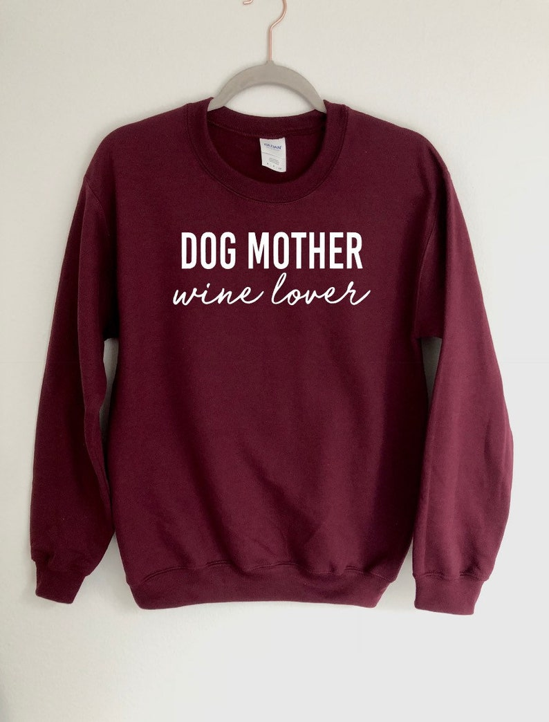 Dog Mother Wine Lover Birthday Gift Pullover Funny