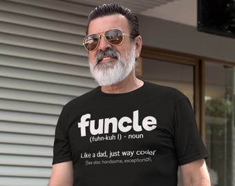 Funcle Definition T-shirt Funny Gift For Uncle Like A Dad But Way Cooler Unisex T-Shirt