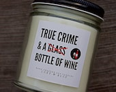 True Crime & A Bottle Of Wine Candle - Wine Mom, Unsolved Mysteries, ID channel, Dateline, Gifts For Best Friend, Gift for BFF, Funny Gifts