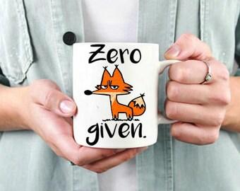 Zero Fox Given Mug, Fox Mug, Funny Coffee Mug, Fox Cup, Funny Gift for Friend, Novelty Gift, Cute Coffee Cup,Funny Mug,Birthday Gift for Her