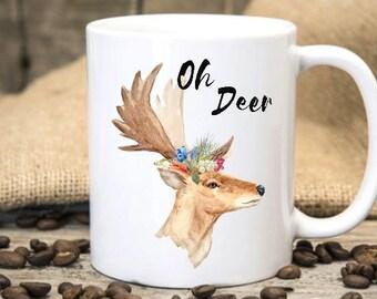 Oh Deer Mug, Oh Deer coffee Mug, Gift for Him, Gift for Her, Funny Gift, Deer Mug, Oh Deer, Christmas gift, Cute deer mug, Deer cups