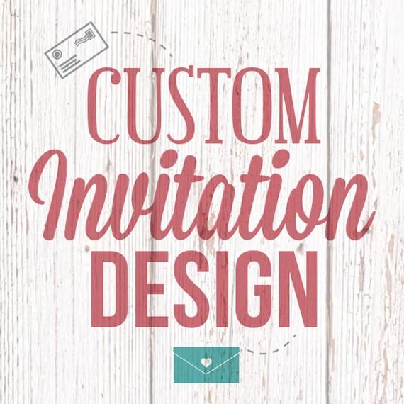 Custom Invitation Design Invite Digital File Etsy