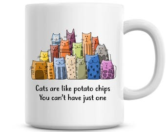 Cats Are Like Potato Chips Coffee Mug