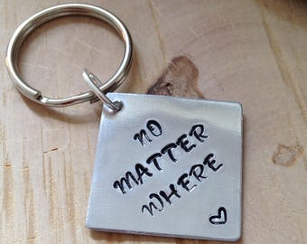 No Matter Where Keychain,Long Distance Love,Long Distance Friendship,Best friend,I miss you,Going Away Friend,Birthday Gift,