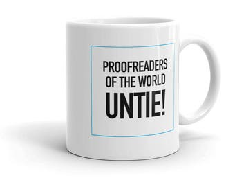 Proofreaders of the World UNTIE! The Coffee Mug